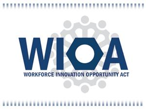 WIOA Workforce Innovation Opportunity Act